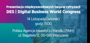 Zaproszenie na oficjalną prezentację międzynarodowych targów cyfryzacji DES | Digital Business World Congress w Warszawie
